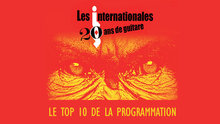 TOP 10 de la programmation des Internationales de la Guitare