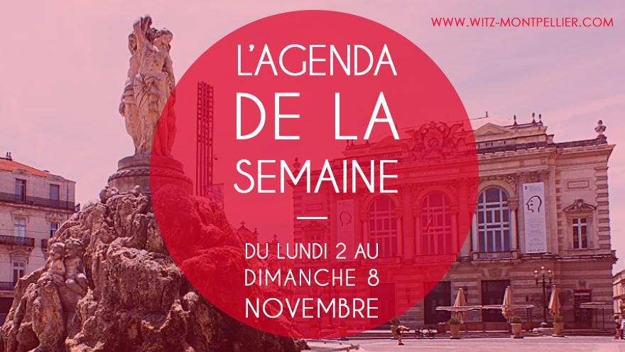 Agenda des sorties à Montpellier : du lundi 2 au dimanche 8 Novembre