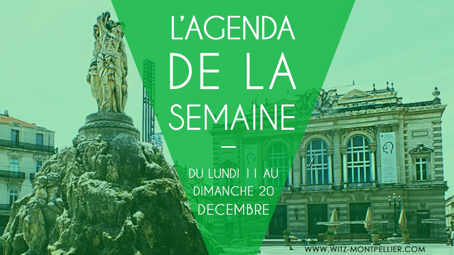 L'agenda culturel de la semaine à Montpellier : du 14 au 20 décembre