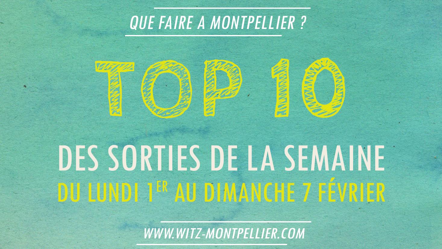 TOP 10 des sorties de la semaine à Montpellier !