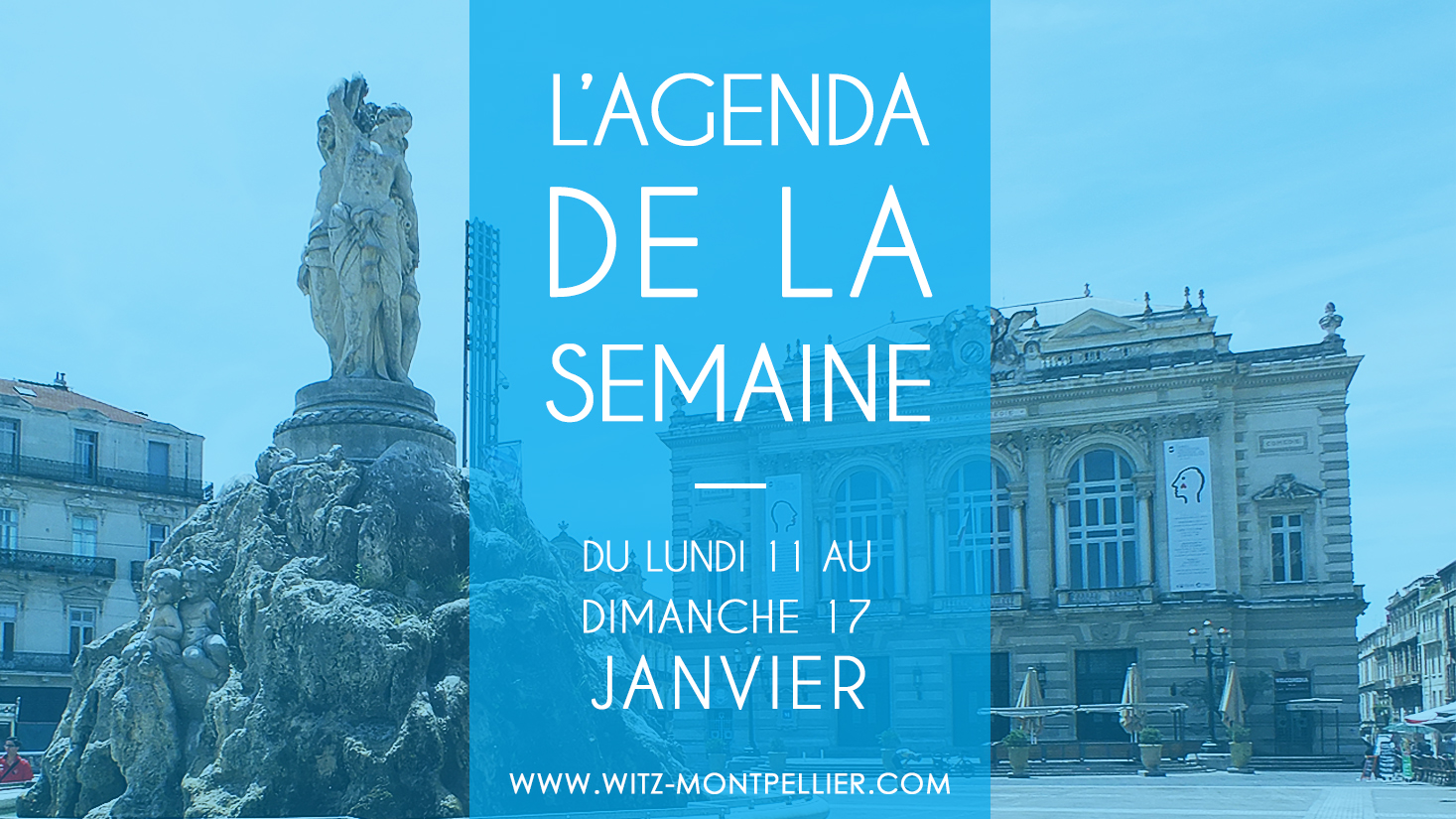 Agenda des sorties à Montpellier : du lundi 11 au dimanche 17 janvier
