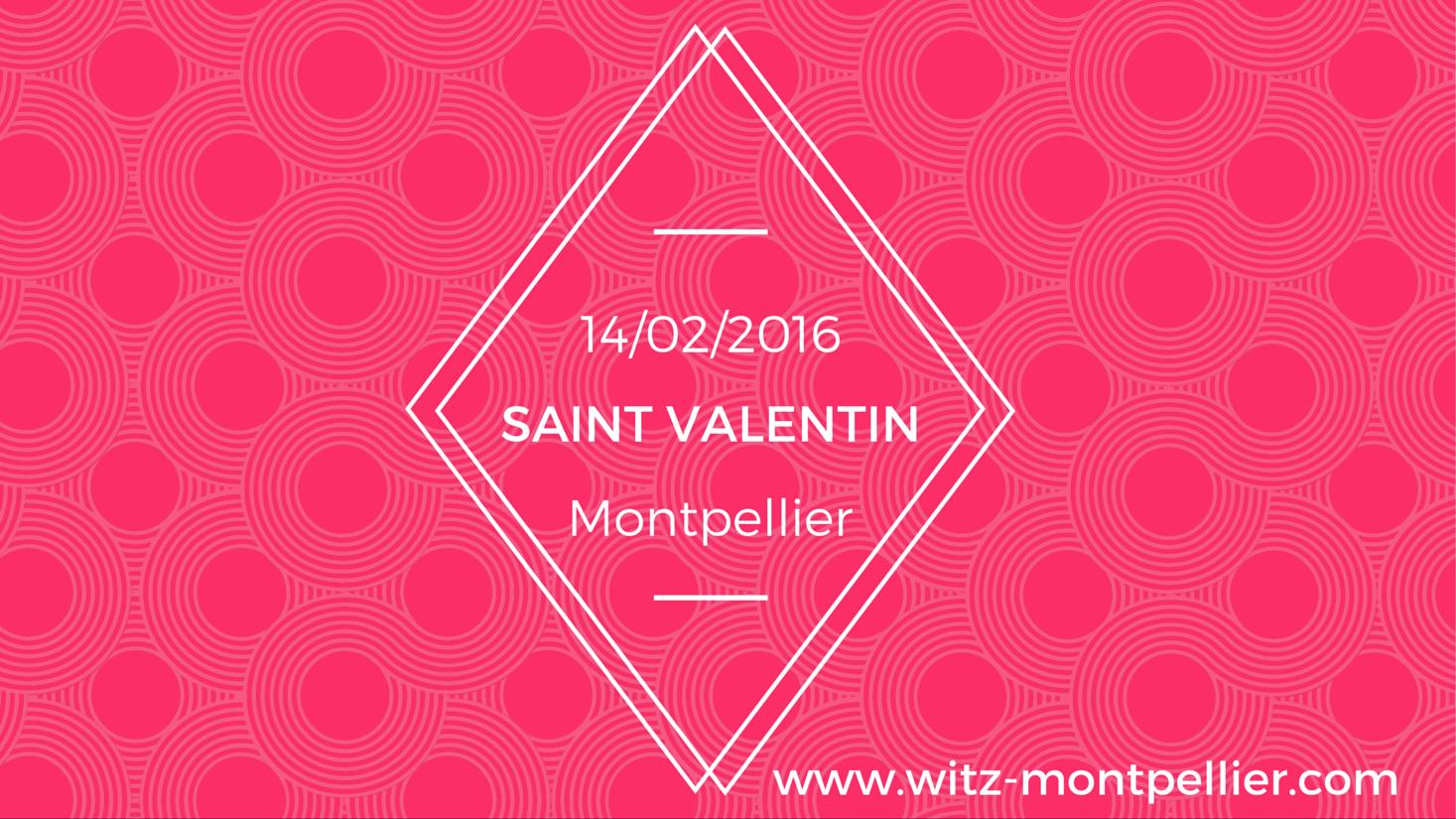 Comment passer une Saint-Valentin parfaite à Montpellier ?
