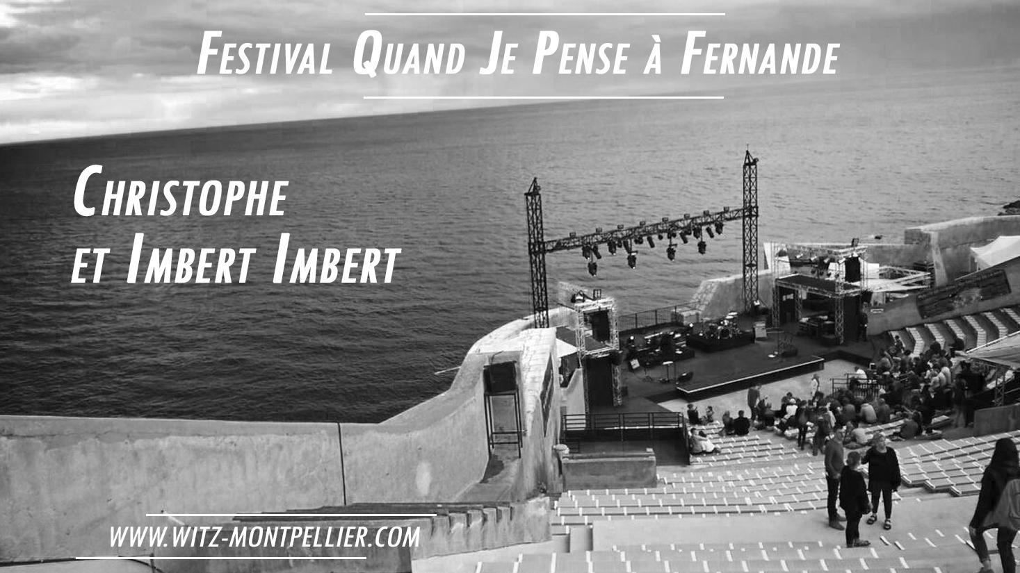 Christophe et Imbert Imbert au Festival Quand Je Pense à Fernande
