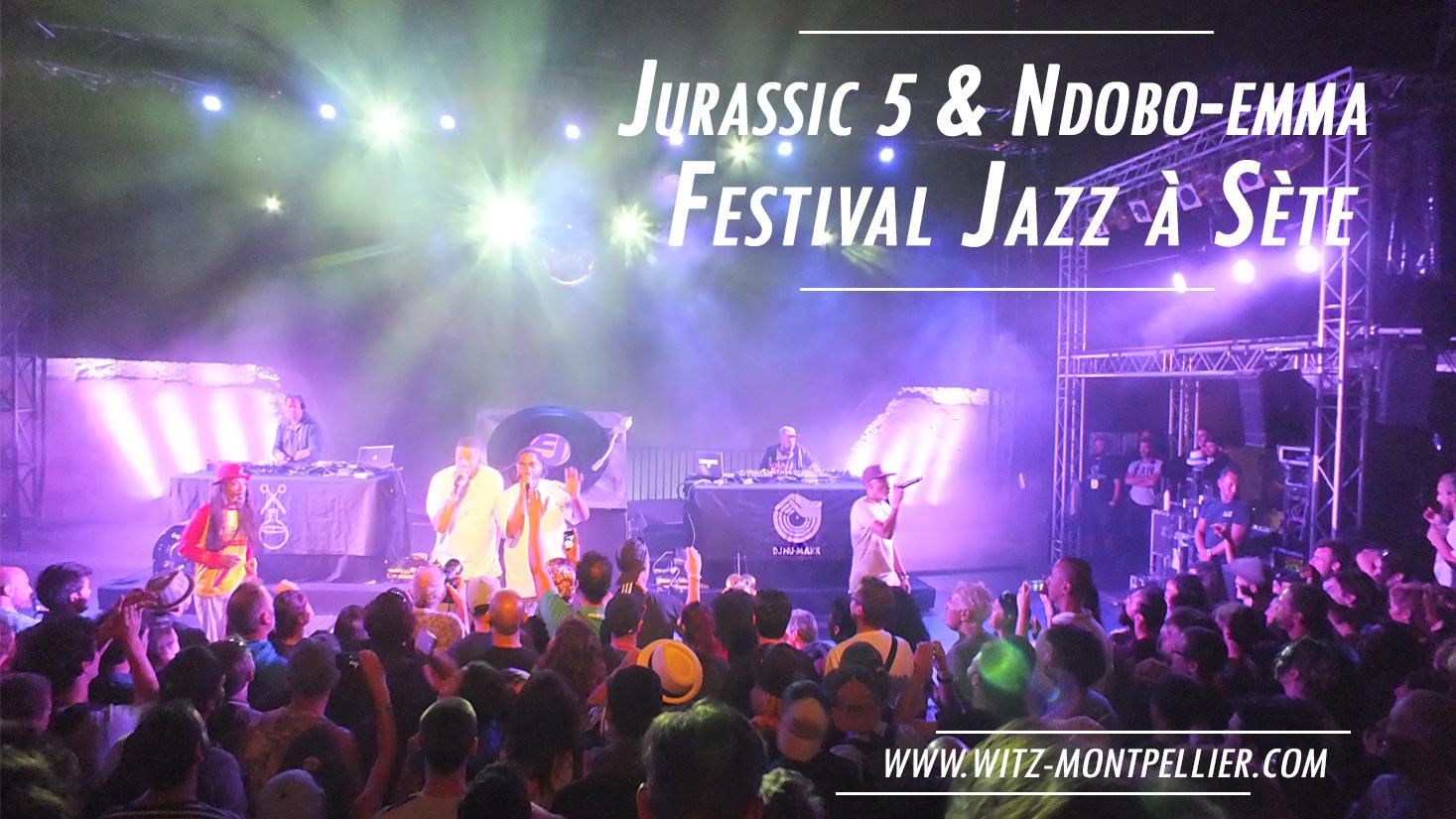 Jurassic 5 et Ndobo-emma au Festival Jazz à Sète